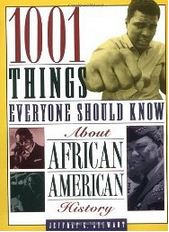1001 Things Everyone Should Know About African-American History