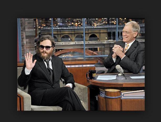 Joaquin Phoenix – David Letterman