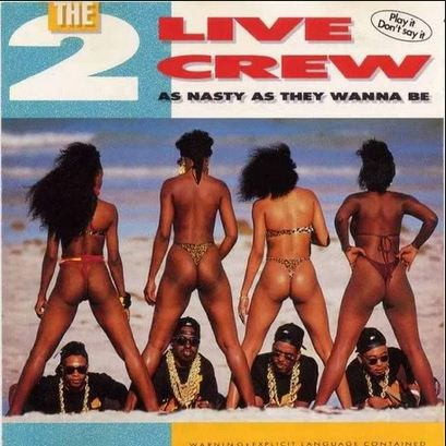 2 Live Crew, 'As Nasty As They Wanna Be'