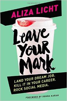 Leave Your Mark – Aliza Licht