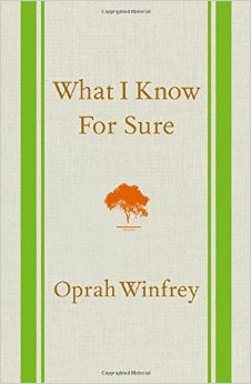 What I Know For Sure – Oprah Winfrey