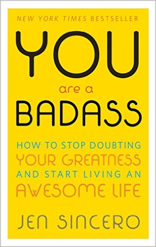 You Are A BaddAss – Jen Sincero