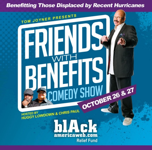 The Tom Joyner Friends With Benefits Comedy Show For Hurricane Survivors