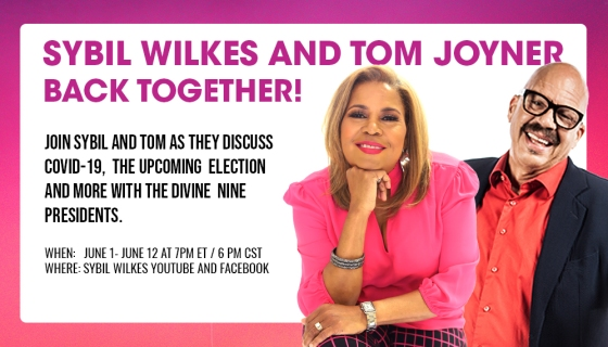 Sybil Wilkes and Tom Joyner Team Up For Limited LIVE Series